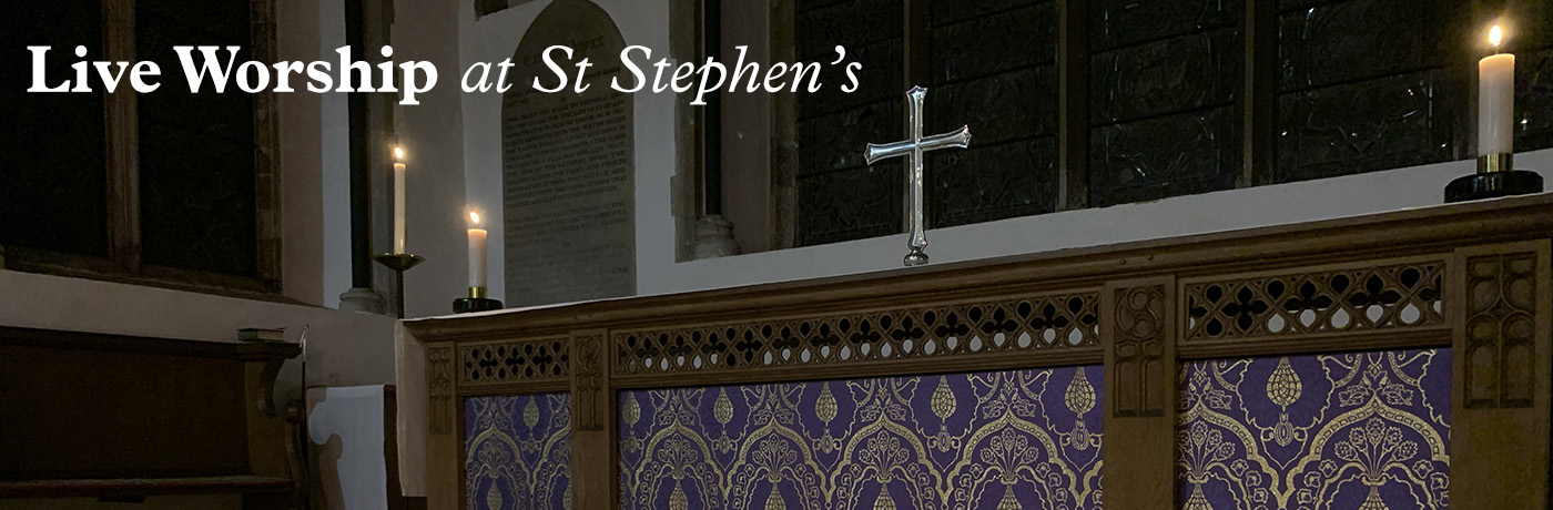 Live Worship at St Stephen's